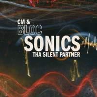 CM & Tha Silent Partner - bloc Sonics