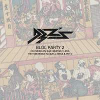 D3Zs - Bloc Party 2 (Featuring CM aka Creative, C-Doc, The Honorable Sleaze, L-Mega & Pot-C)