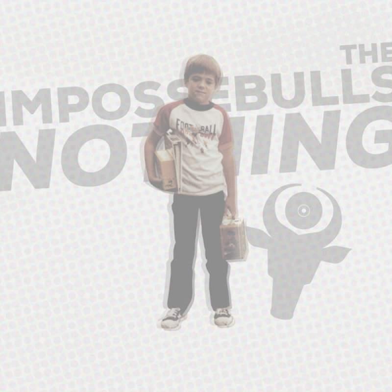 The Impossebulls - Nothing