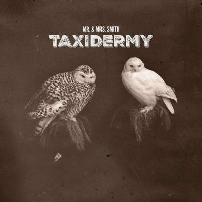 "Cover of ""Taxidermy"" by Mr. & Mrs. Smith"