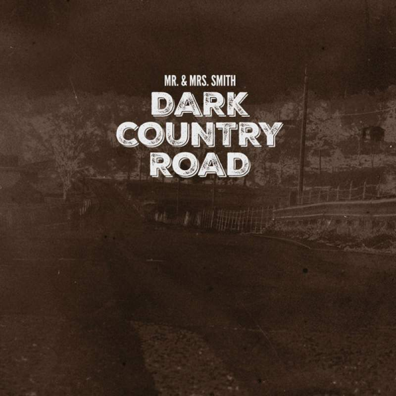 Mr. & Mrs. Smith - Dark Country Road
