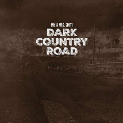 "Cover of ""Dark Country Road"" by Mr. & Mrs. Smith"