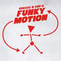 """Cover of """"Funky Motion"""" by Cheese N Pot-C"""