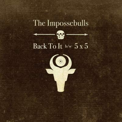 """Cover of """"Back To It b/w 5 x 5"""" by The Impossebulls"""