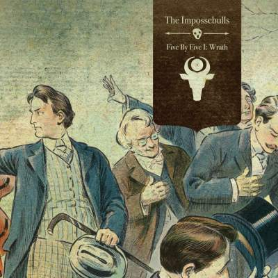 "Cover of ""Five By Five I: Wrath"" by The Impossebulls"
