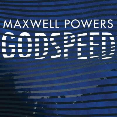 "Cover of ""Godspeed"" by Maxwell Powers"