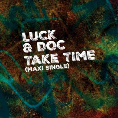 "Cover of ""Take Time (Maxi Single)"" by Luck & Doc"