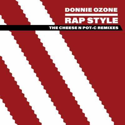 "Cover of ""Rap Style (The Cheese N Pot-C Remixes)"" by Donnie Ozone"