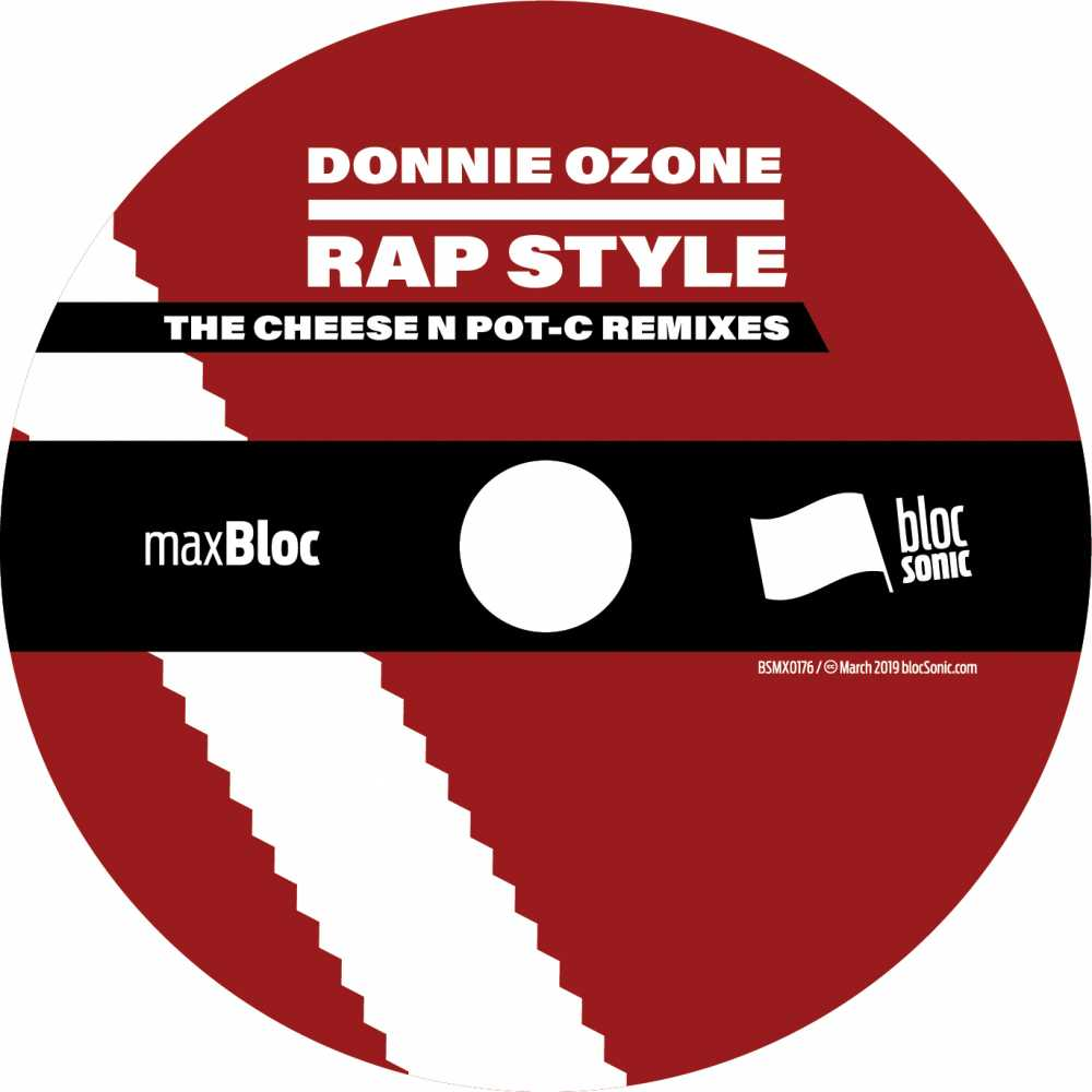 Donnie Ozone - Rap Style (The Cheese N Pot-C Remixes) - Releases