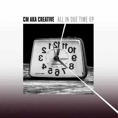 "Cover of ""All In Due Time EP"" by CM aka Creative"
