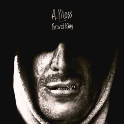 A.Moss - Gravel King