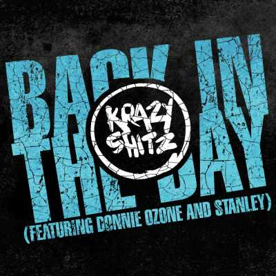 """Cover of """"Back In The Day (Featuring Donnie Ozone and Stanley)"""" by Krazy Shitz"""