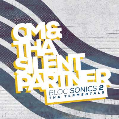 "Cover of ""bloc Sonics 2 (Tha TSPMENTALS)"" by CM & Tha Silent Partner"