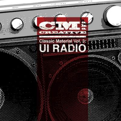 "Cover of ""Classic Material Vol. 3: UI Radio"" by CM aka Creative"