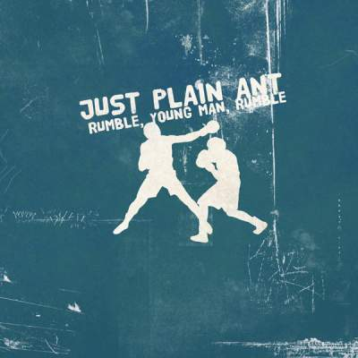 "Cover of ""Rumble, Young Man, Rumble"" by Just Plain Ant"