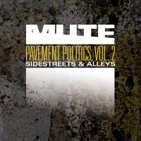 MUTE - Pavement Politics, Vol. 2 (Sidestreets & Alleys)