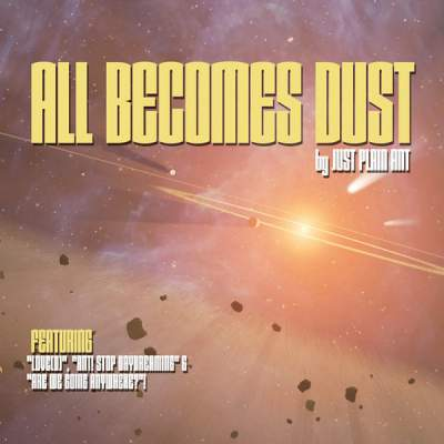 "Cover of ""All Becomes Dust"" by Just Plain Ant"