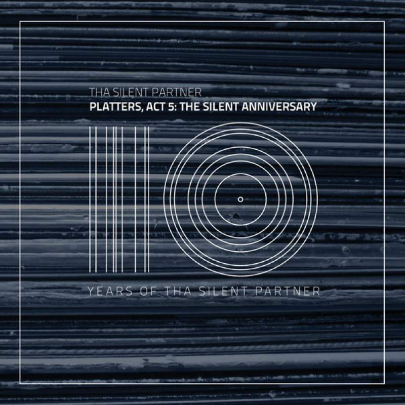 Tha Silent Partner - Platters, Act 5: The Silent Anniversary (10 Years Of Tha Silent Partner)