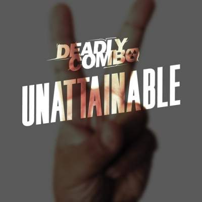 "Cover of ""Unattainable"" by Deadly Combo"