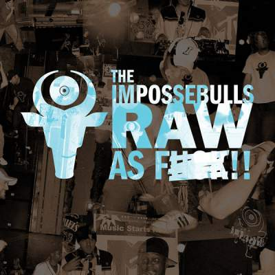 "Cover of ""Raw As F**k"" by The Impossebulls"