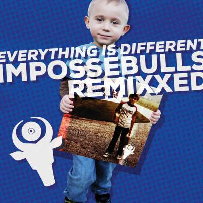 "Cover of ""Everything is Different: Impossebulls Remixxed"" by The Impossebulls"