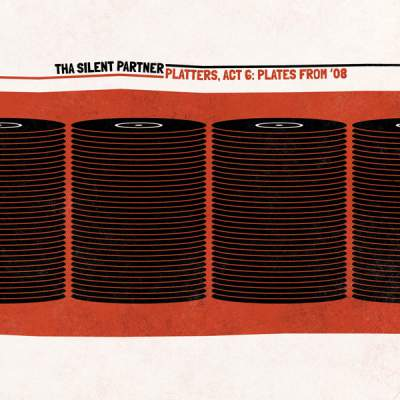 "Cover of ""Platters, Act 6: Plates From '08"" by Tha Silent Partner"