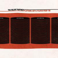 Tha Silent Partner - Platters, Act 6: Plates From '08