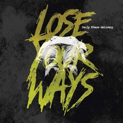"Cover of ""Lose Your Ways"" by Daily Khaos delivery"