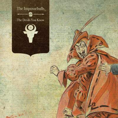 "Cover of ""The Devils You Know"" by The Impossebulls"
