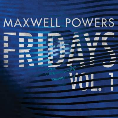 "Cover of ""Fridays, Volume 1"" by Maxwell Powers"
