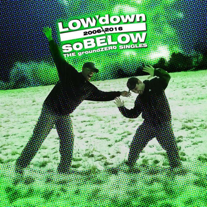 LOWdown - soBELOW (THE groundZERO SINGLES 2006-2016)