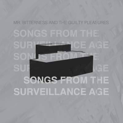 "Cover of ""Songs From The Surveillance Age"" by Mr. Bitterness And The Guilty Pleasures"