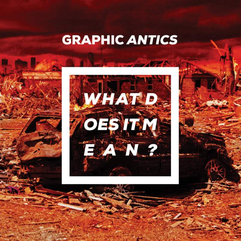 Graphic Antics - What Does It Mean?