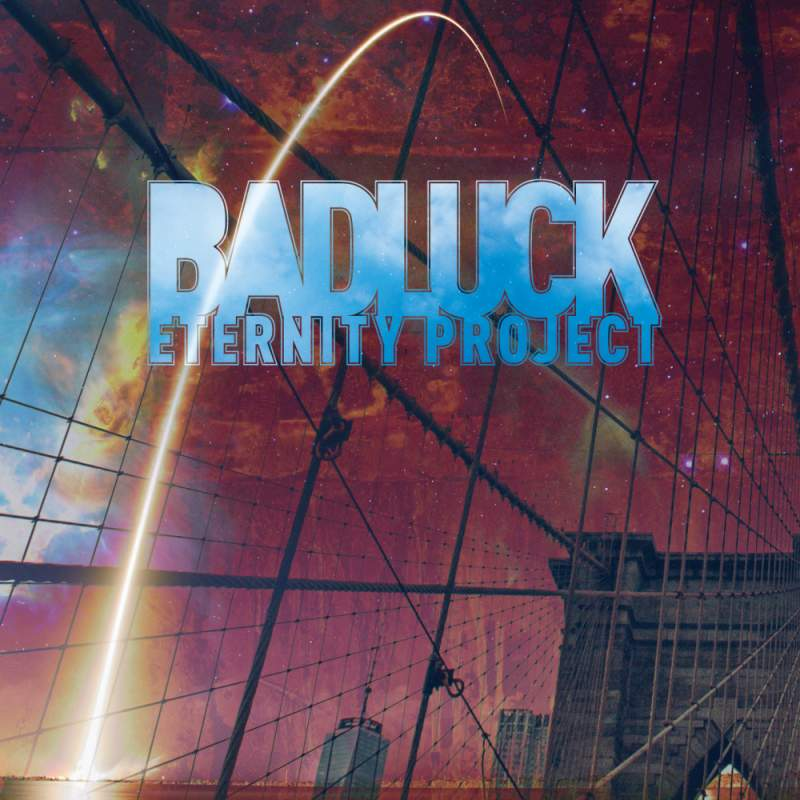 BADLUCK - Eternity Project