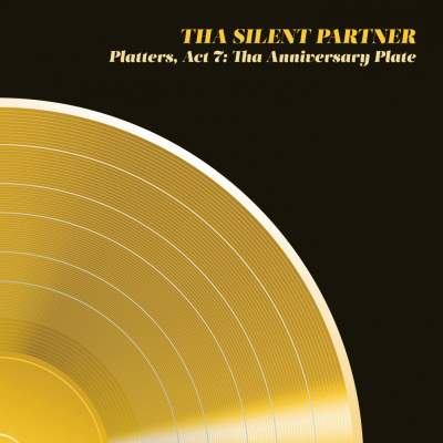 "Cover of ""Platters, Act 7: Tha Anniversary Plate"" by Tha Silent Partner"