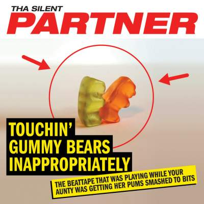 "Cover of ""Touchin' Gummy Bears Inappropriately"" by Tha Silent Partner"