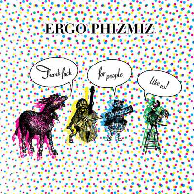 """Cover of """"Thank Fuck For People Like Us"""" by Ergo Phizmiz"""