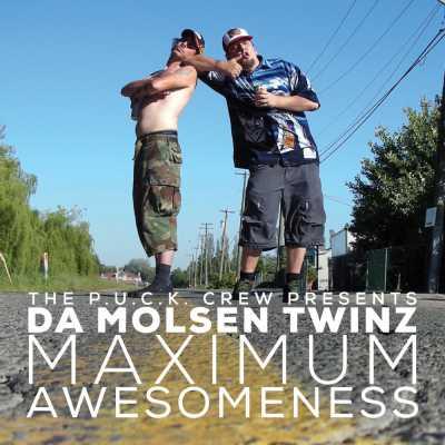 "Cover of ""P.U.C.K. Presents Da Molsen Twinz: Maximum Awesomeness"" by P.U.C.K."