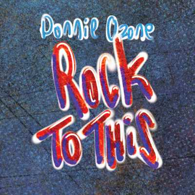 """Cover of """"Rock To This"""" by Donnie Ozone"""