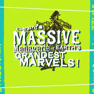 "Cover of ""Chenard's Massive Menagerie of Earth's Grandest Marvels!"" by Various Artists"