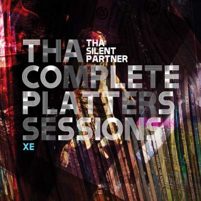 "Cover of ""Tha Complete Platters Sessions XE"" by Tha Silent Partner"