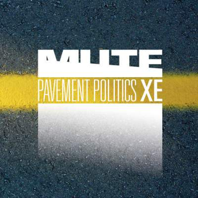 "Cover of ""Pavement Politics XE"" by MUTE"