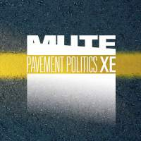 MUTE - Pavement Politics XE