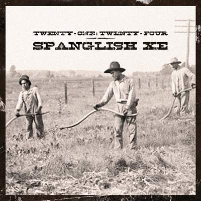 "Cover of ""Spanglish XE"" by Twenty-One: Twenty-Four"