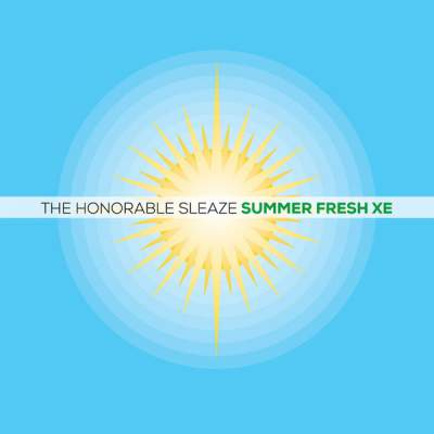 "Cover of ""Summer Fresh XE"" by The Honorable Sleaze"