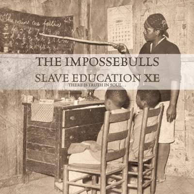 "Cover of ""Slave Education XE"" by The Impossebulls"